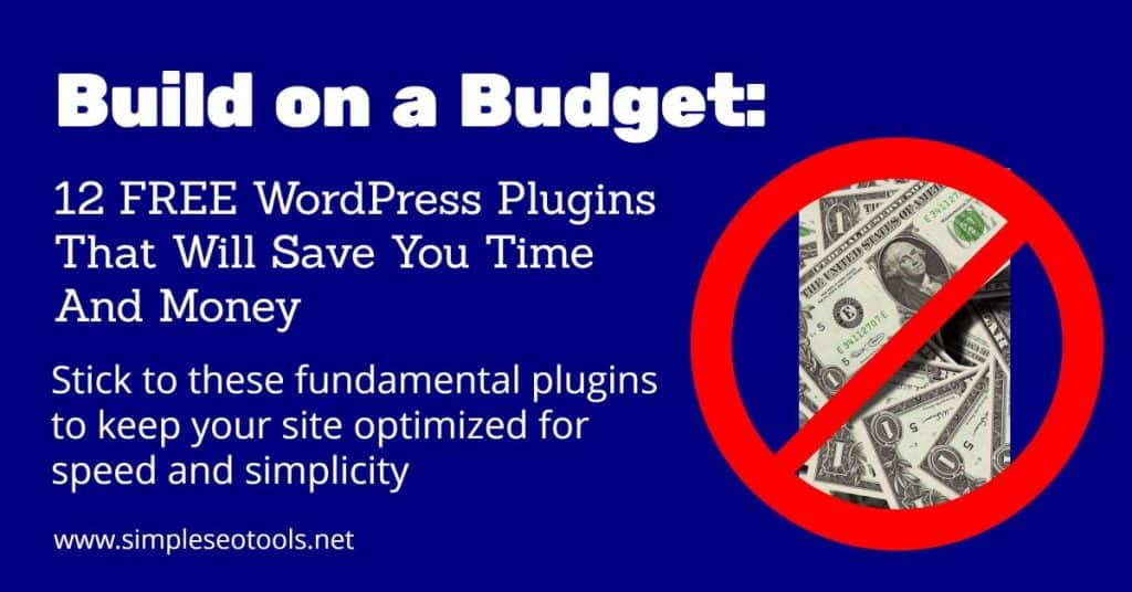 12 Free WordPress Plugins To Save You Time & Money